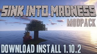 SINK INTO MADNESS MODPACK 1.10.2 minecraft - how to download and install Sink Into Madness