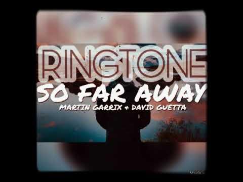 Martin Garrix × David Guetta - So Far Away RINGTONE