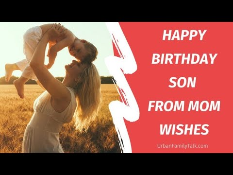 Happy Birthday Wishes To Son From Mom Quotes And Messages Youtube