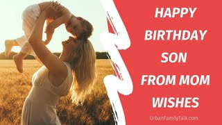 52 Happy Birthday Son From Mom Wishes And Greetings Urban Family Talk