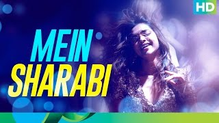 Mein Sharabi (Full Video Song) | Cocktail