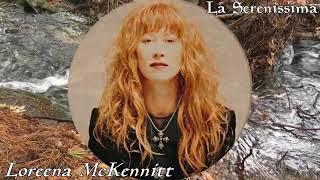 Loreena McKennitt  - Ages Past, Ages Hence / La Serenissima