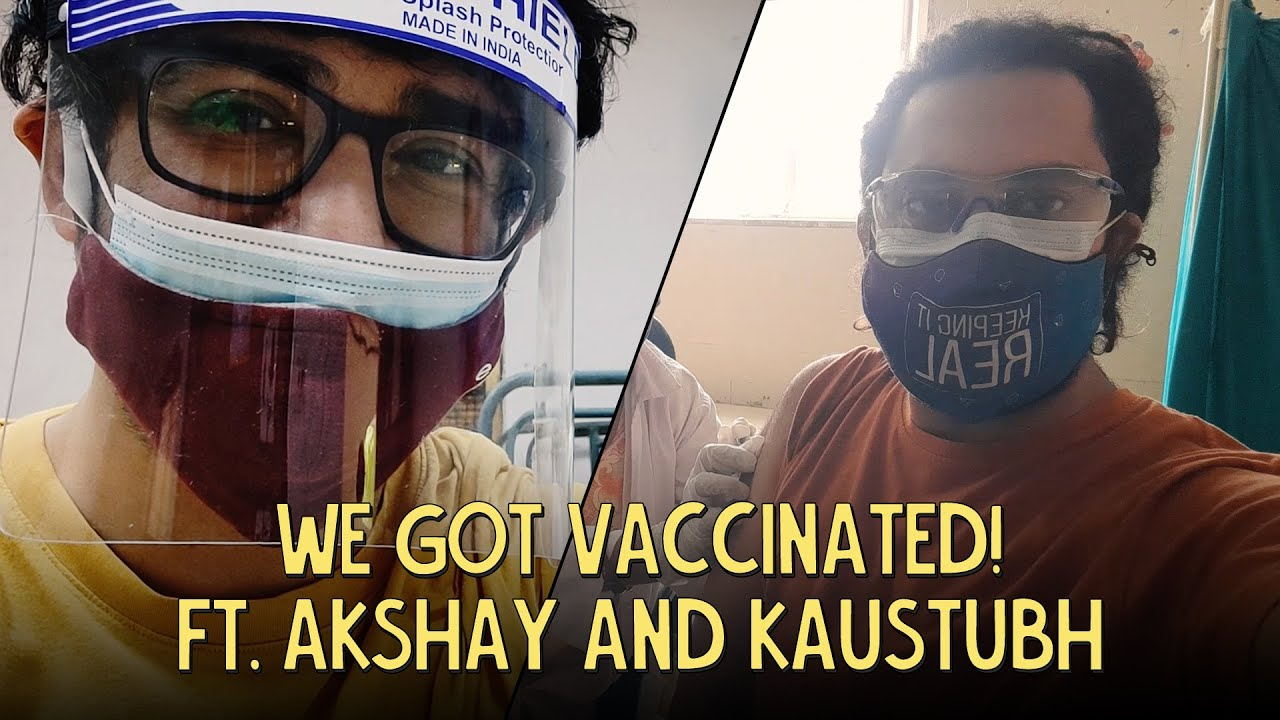 We Got Vaccinated! Ft. Akshay and Kaustubh | Ok Tested