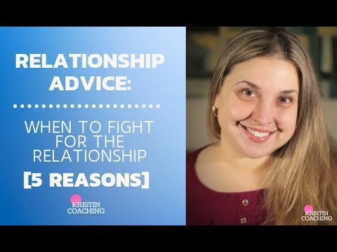 Relationship Advice: When Is It Worth To Fight For A Relationship? [5 REASONS]