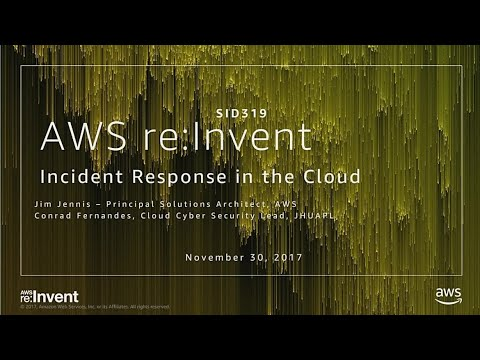 AWS Re:Invent 2017: Incident Response In The Cloud (SID319)