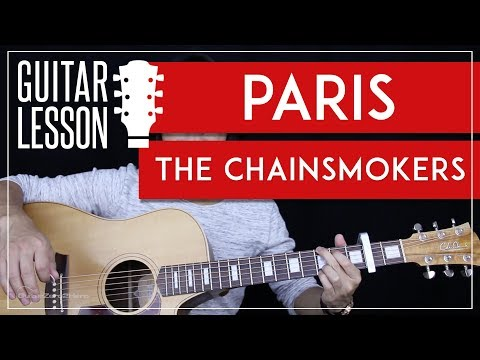 Paris Guitar Tutorial - The Chainsmokers Guitar Lesson 🎸 |Easy Chords + Lead + Guitar Cover|