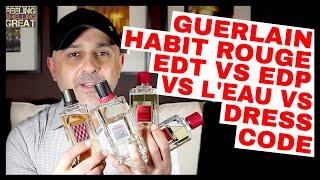 Guerlain Habit Rouge EDT vs EDP vs L