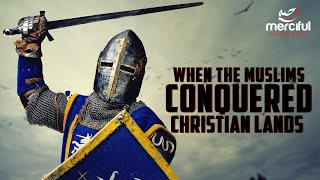 WHAT REALLY HAPPENED WHEN MUSLIMS CONQUERED CHRISTIAN LANDS - MUSLIM HISTORY BY MOHAMMED HIJAB