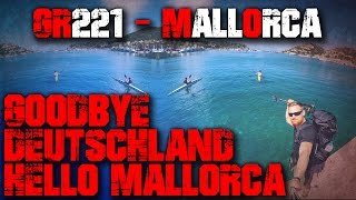 GOODBYE DEUTSCHLAND HELLO MALLORCA - GR221 Mallorca - Trekking Outdoor Wandern Bushcraft Survival