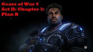 Gears of War 4 - Act II: Chapter 3: Plan B