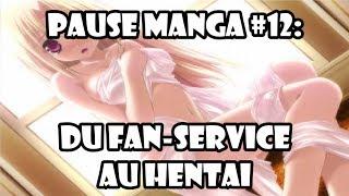 Pause Manga #12: Du fan-service au Hentai