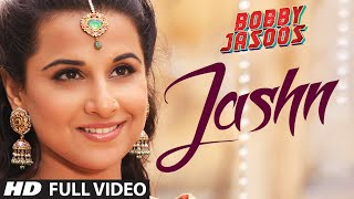 Bobby Jasoos: Jashn Full Video Song | Vidya Balan | Ali Fazal
