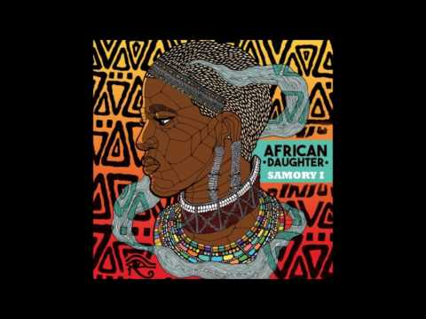 Samory I - African Daughter 2015