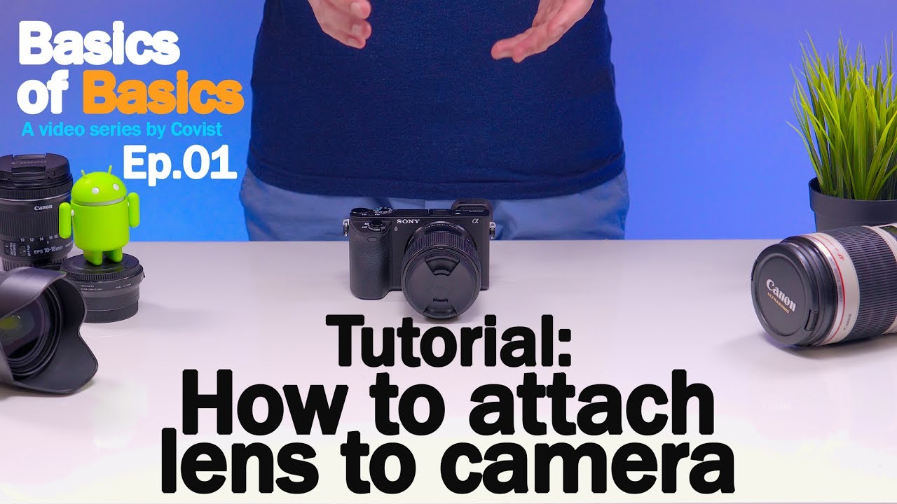 Tutorial: How to attach and remove lenses from a camera - Basics of Basics Ep.01 - Beginner's G