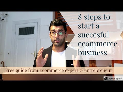 Start your own Ecommerce, class #1 - 8 steps to succesfully launch your own ecommerce in 2017
