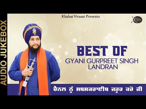 Best Of Gyani Gurpreet Singh Landran | Latest Punjabi Songs | Khalsai Virasat