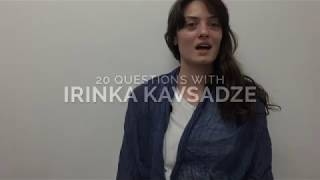 20 Questions With Irinka Kavsadze