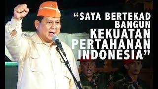 Tekad Prabowo Bangun Kekuatan Pertahanan Indonesia