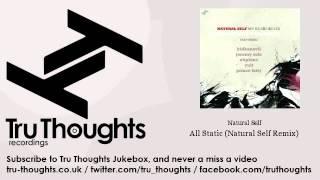 Natural Self - All Static - Natural Self Remix