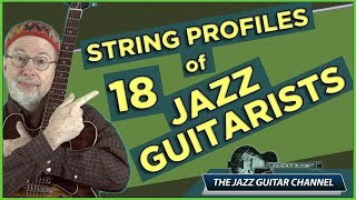 String Profiles of 18 Great Jazz Guitarists