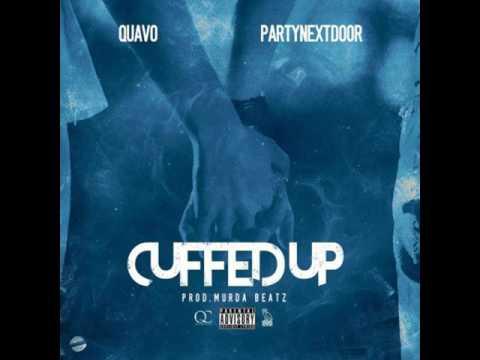 Quavo- Cuffed Up ft. PartyNextDoor