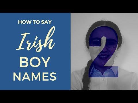 How To Say Irish Gaelic Boy Names | Part 2