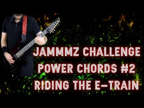 ♧ Jammmz Challenge - Guitar Power Chords #2 - Riding the E-Train ...
