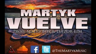 Martyk - Vuelve (Prod. Madd Boy & Luizor EIM)