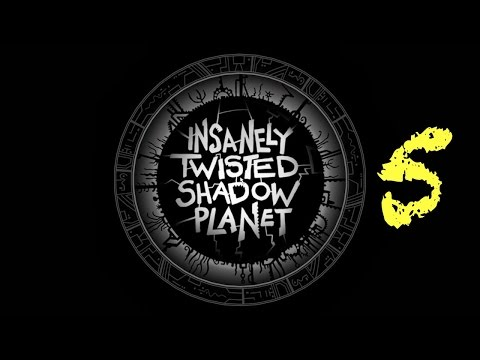 INSANELY TWISTED SHADOW PLANET - 5