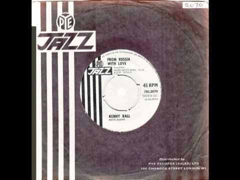 """Kenny Ball – """"From Russia With Love"""" (UK Pye Jazz) 1964"""