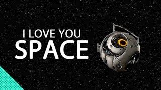 I Love You, Space | Portal 2 Machinima