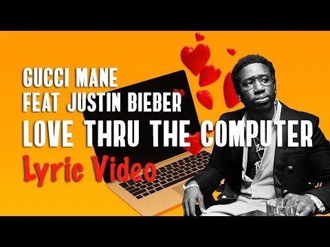 Gucci Mane, Justin Bieber – Love Thru The Computer (LYRICS) 💻❤️