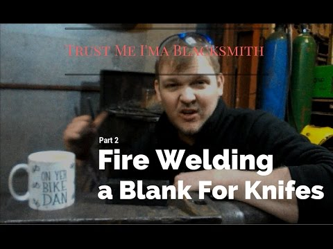 Fire Welding a Blank for Knives! Trust Me I'ma Blacksmith
