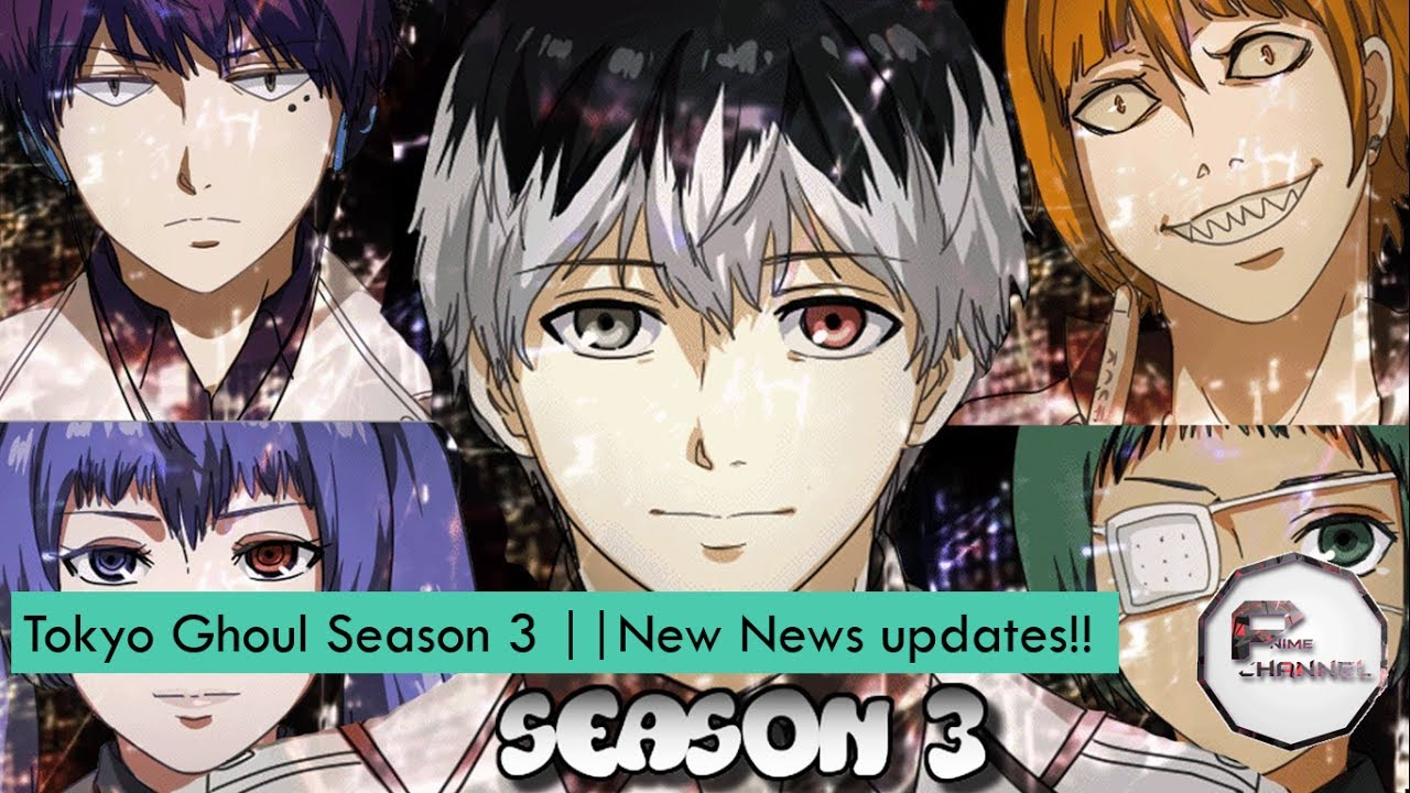 Season 3 of Tokyo Ghoul|| All you need to know!!