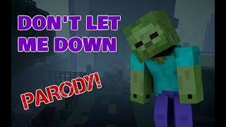 🎶DON'T LET ME DOWN🎶 MINECRAFT PARODY - THE CHAINSMOKERS