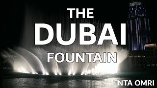 The Dubai Fountain: Enta Omri - Shot/Edited with 5 HD Cameras - 5 of 9 (HIGH QUALITY!)