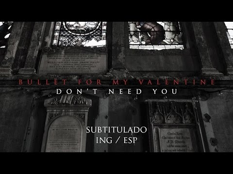 Bullet For My Valentine - Don't Need You (subtitulado) (ING/ESP)