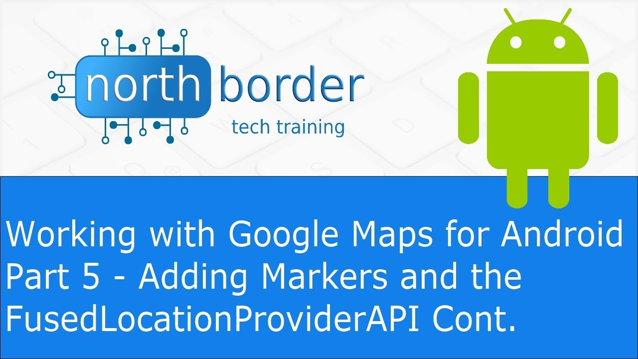 Working With Google Maps For Android Part  Adding Markers And - Google map user location