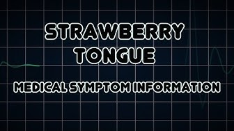 Strawberry tongue (Medical Symptom)