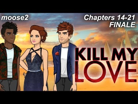 Episode | Kill My Love (Ch. 14 - 21) FINALE
