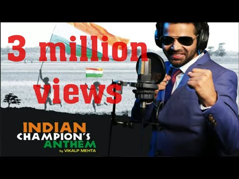 The indian champions anthem by vikalp mehta- cricketrs , actors all indians