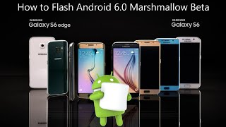 How to Update Android 6.0 Marshmallow Beta on Samsung Galaxy S6 and Galaxy S6 Edge BTU