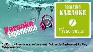 Amazing Karaoke - California Blue (Karaoke Version) - Originally Performed By Roy Orbison