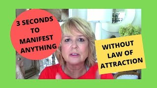 3 Seconds to Manifest Anything Without Law of Attraction