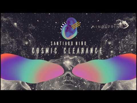 Santiago Niño - Cosmic Clearance [Full EP]