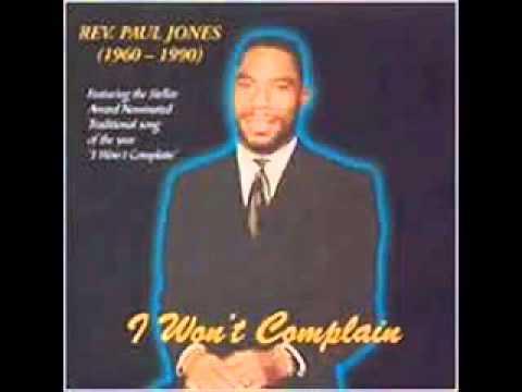 I Won't Complain Rev paul Jones   YouTube