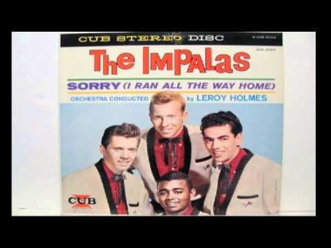 "Impalas - ""Sorry (I Ran All The Way Home)""  ORIGINAL STEREO"