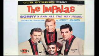 "Impalas - ""Sorry (I Ran All The Way Home)""  ORIGINAL STEREO"