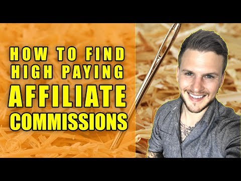 HOW TO FIND HIGH PAYING AFFILIATE PROGRAMS 2017 - Affiliate Marketing for Beginners 2017