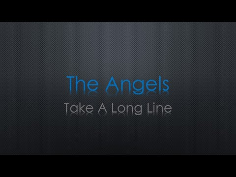 The Angels Take a Long Line Lyrics